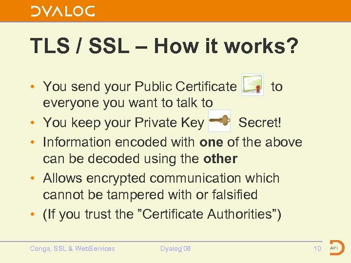 TLS / SSL – How it works? • You send your Public Certificate to