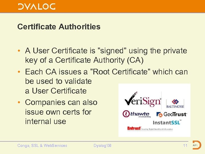 """Certificate Authorities • A User Certificate is """"signed"""" using the private key of a"""