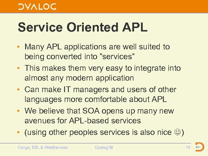 Service Oriented APL • Many APL applications are well suited to being converted into