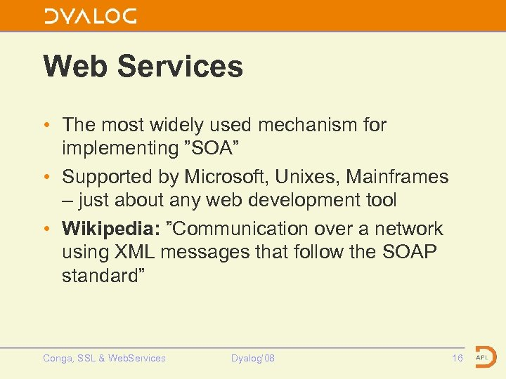 """Web Services • The most widely used mechanism for implementing """"SOA"""" • Supported by"""