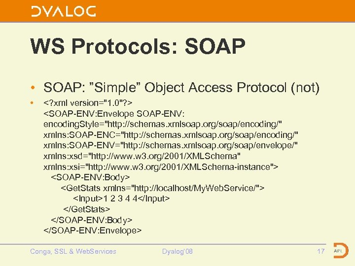 "WS Protocols: SOAP • SOAP: ""Simple"" Object Access Protocol (not) • <? xml version="