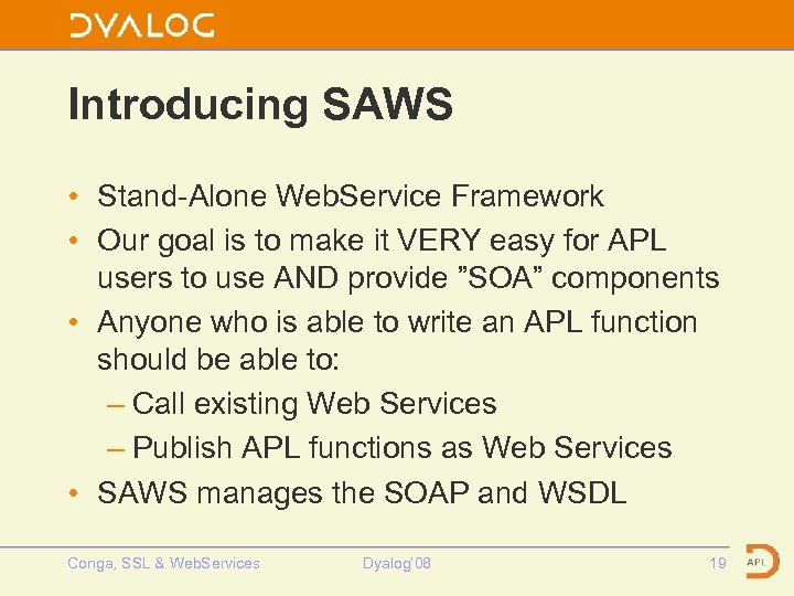 Introducing SAWS • Stand-Alone Web. Service Framework • Our goal is to make it