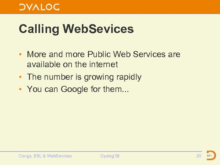 Calling Web. Sevices • More and more Public Web Services are available on the