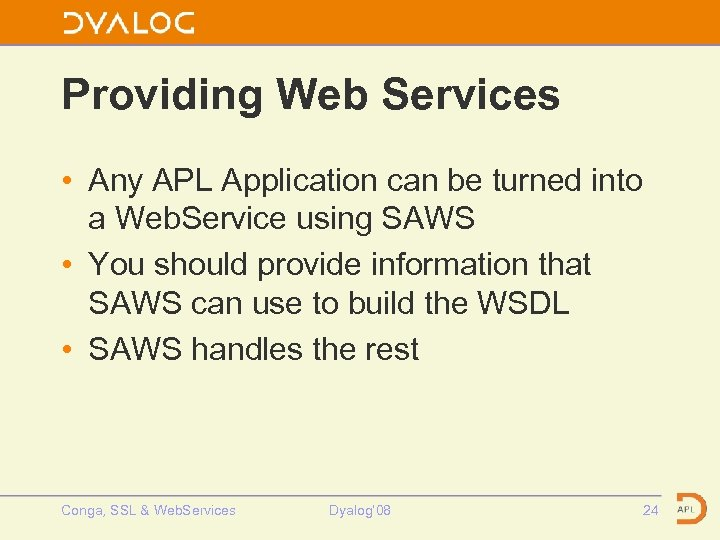 Providing Web Services • Any APL Application can be turned into a Web. Service