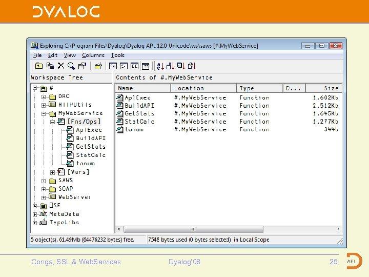 My. Web. Service Conga, SSL & Web. Services Dyalog' 08 25