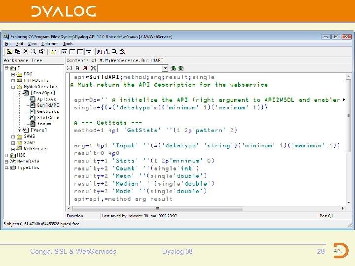 Build. API fn Conga, SSL & Web. Services Dyalog' 08 28