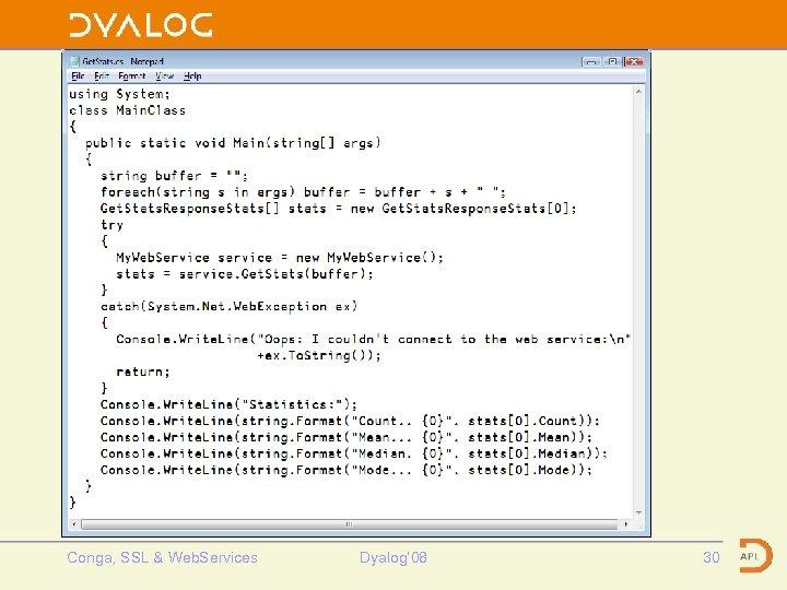 Get. Stats from C# Conga, SSL & Web. Services Dyalog' 08 30