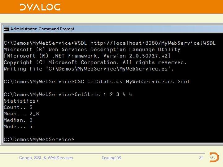 Get. Stats from C# Conga, SSL & Web. Services Dyalog' 08 31