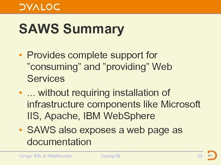 """SAWS Summary • Provides complete support for """"consuming"""" and """"providing"""" Web Services • ."""