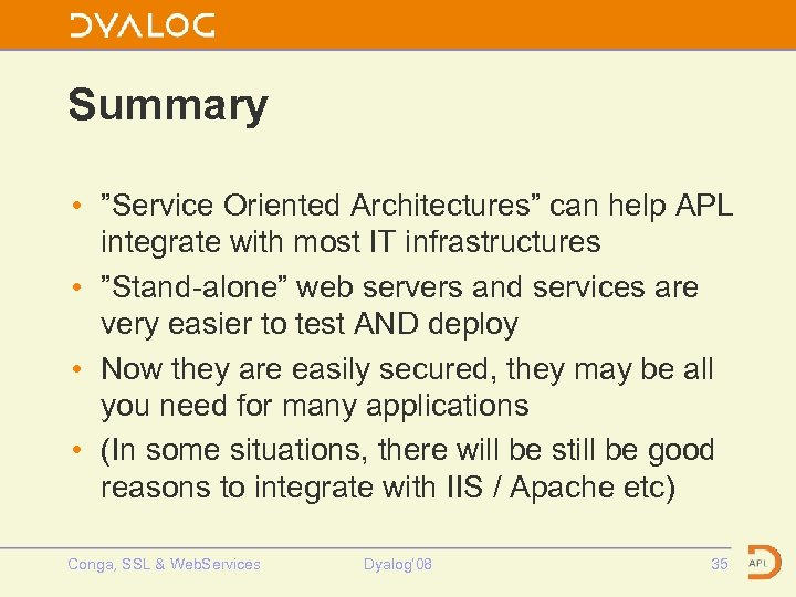 """Summary • """"Service Oriented Architectures"""" can help APL integrate with most IT infrastructures •"""