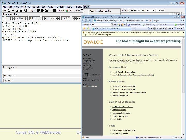 Conga, SSL & Web. Services Dyalog' 08 - Elsinore 6