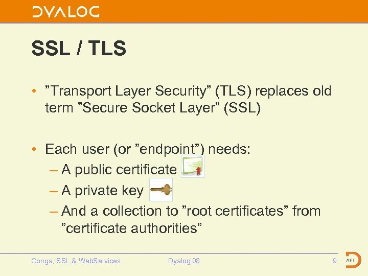 """SSL / TLS • """"Transport Layer Security"""" (TLS) replaces old term """"Secure Socket Layer"""""""