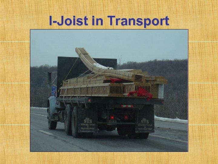 I-Joist in Transport