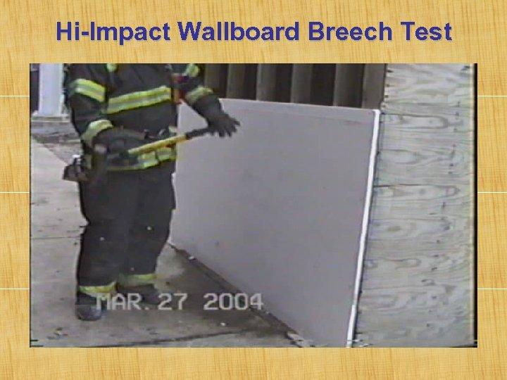 Hi-Impact Wallboard Breech Test