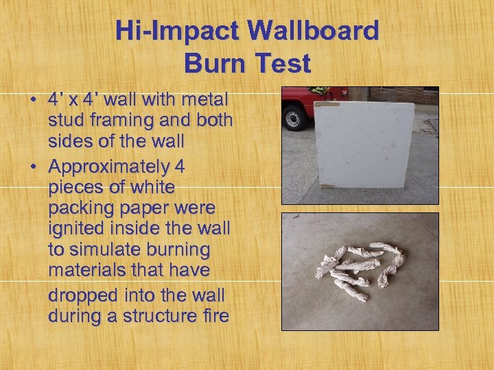 Hi-Impact Wallboard Burn Test • 4' x 4' wall with metal stud framing and