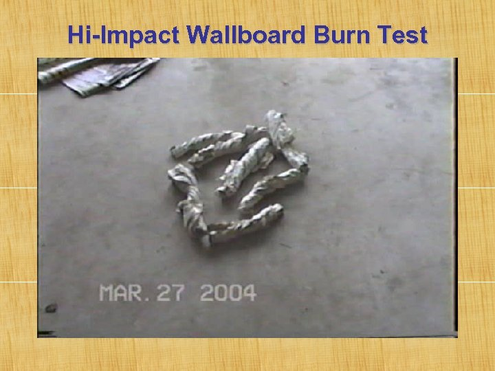 Hi-Impact Wallboard Burn Test