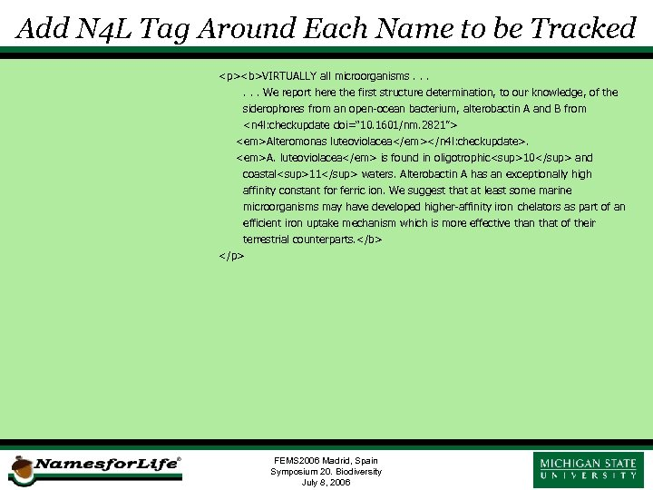 Add N 4 L Tag Around Each Name to be Tracked <p><b>VIRTUALLY all microorganisms.