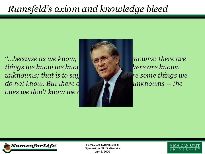 "Rumsfeld's axiom and knowledge bleed ""…because as we know, there are knowns; there are"