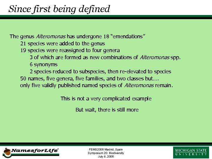 """Since first being defined The genus Alteromonas has undergone 18 """"emendations"""" 21 species were"""