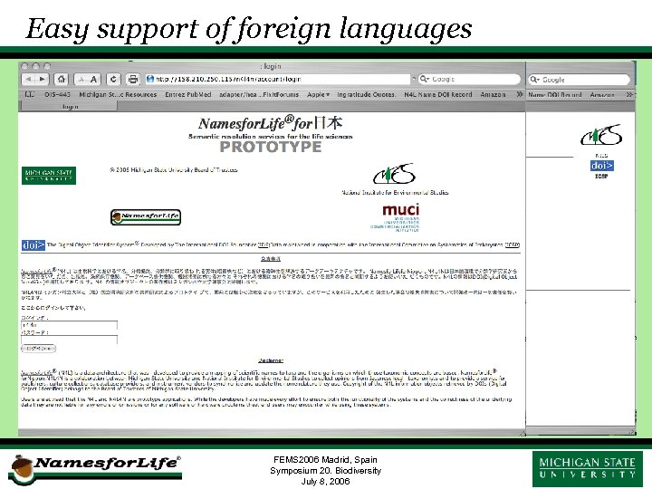 Easy support of foreign languages FEMS 2006 Madrid, Spain Symposium 20. Biodiversity July 8,