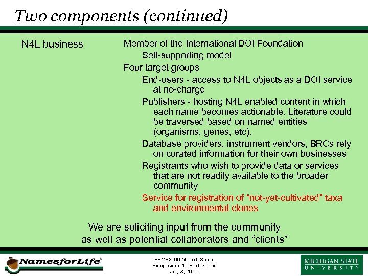 Two components (continued) N 4 L business Member of the International DOI Foundation Self-supporting