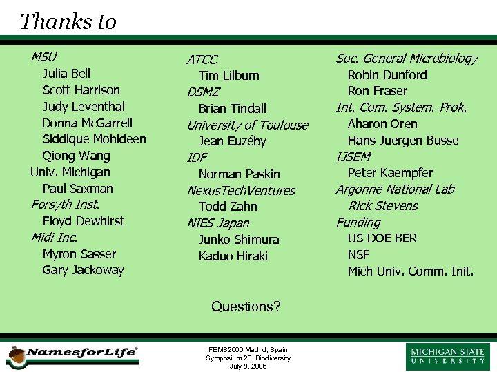 Thanks to MSU Julia Bell Scott Harrison Judy Leventhal Donna Mc. Garrell Siddique Mohideen