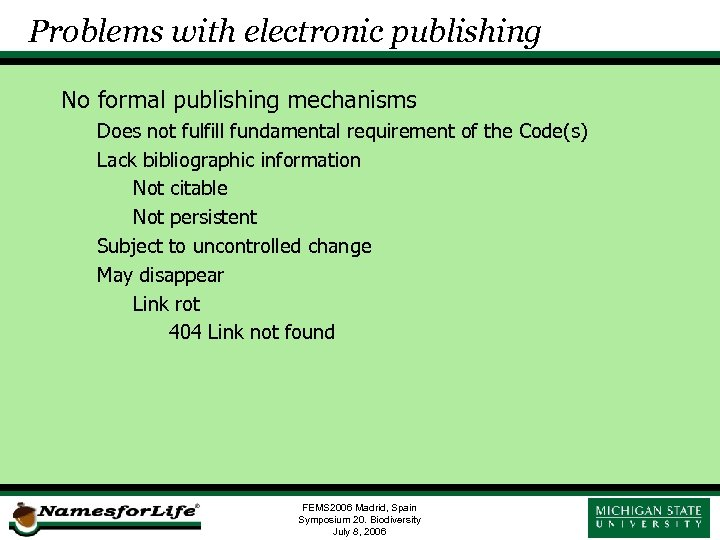 Problems with electronic publishing No formal publishing mechanisms Does not fulfill fundamental requirement of