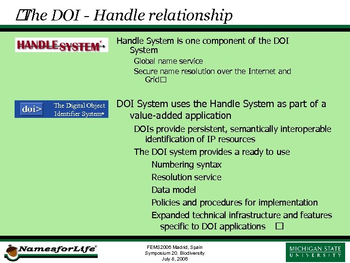 DOI - Handle relationship The Handle System is one component of the DOI