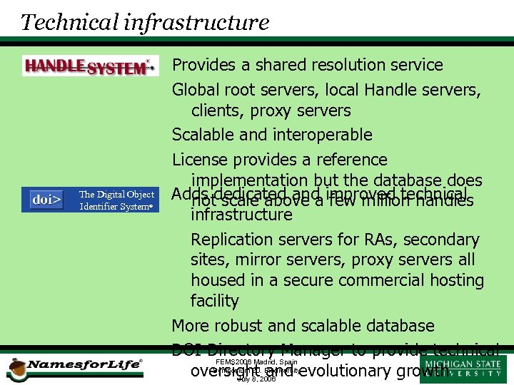 Technical infrastructure The Digital Object Identifier System Provides a shared resolution service Global root