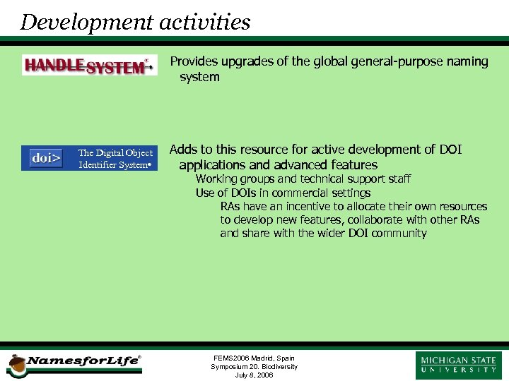 Development activities Provides upgrades of the global general-purpose naming system The Digital Object Identifier