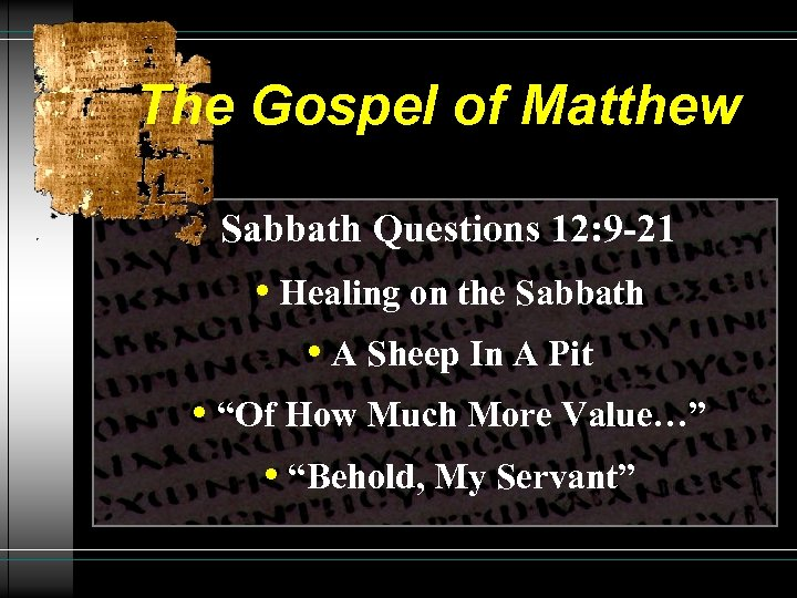 The Gospel of Matthew Sabbath Questions 12: 9 -21 • Healing on the Sabbath