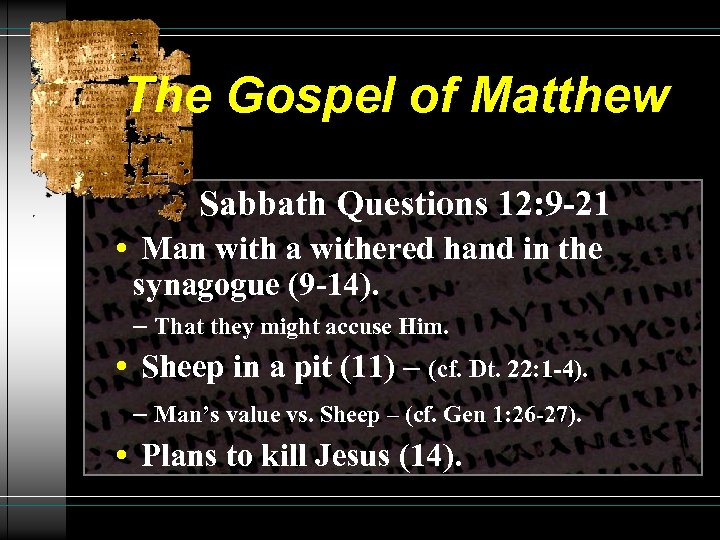 The Gospel of Matthew Sabbath Questions 12: 9 -21 • Man with a withered