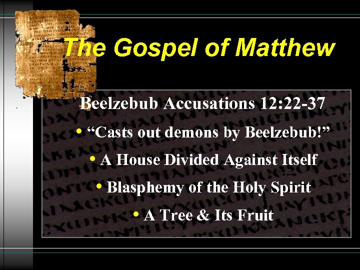 """The Gospel of Matthew Beelzebub Accusations 12: 22 -37 • """"Casts out demons by"""