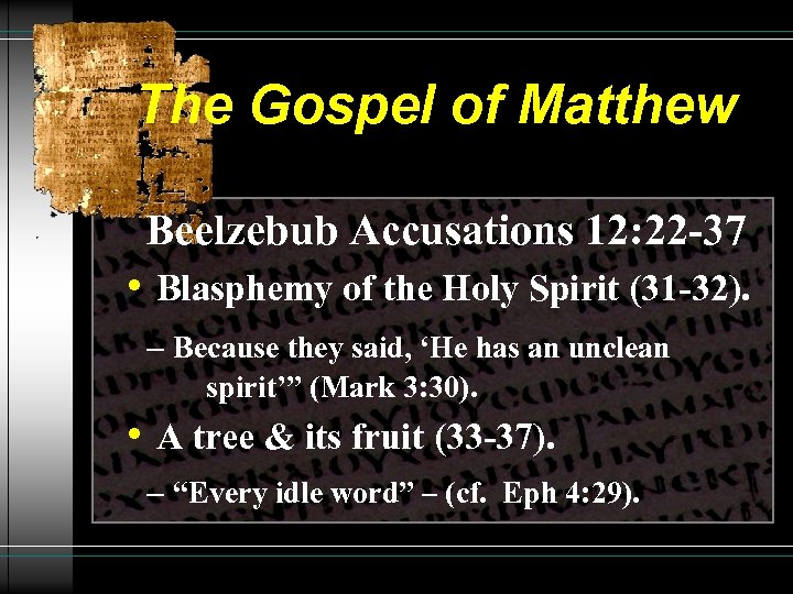The Gospel of Matthew Beelzebub Accusations 12: 22 -37 • Blasphemy of the Holy