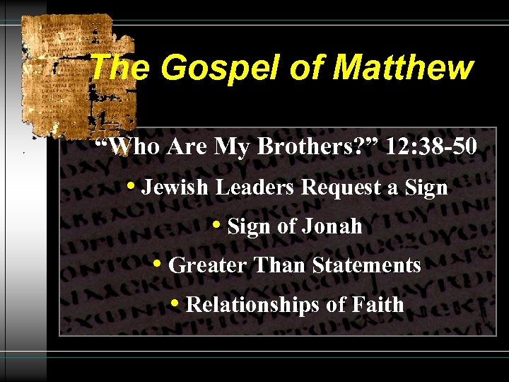 """The Gospel of Matthew """"Who Are My Brothers? """" 12: 38 -50 • Jewish"""