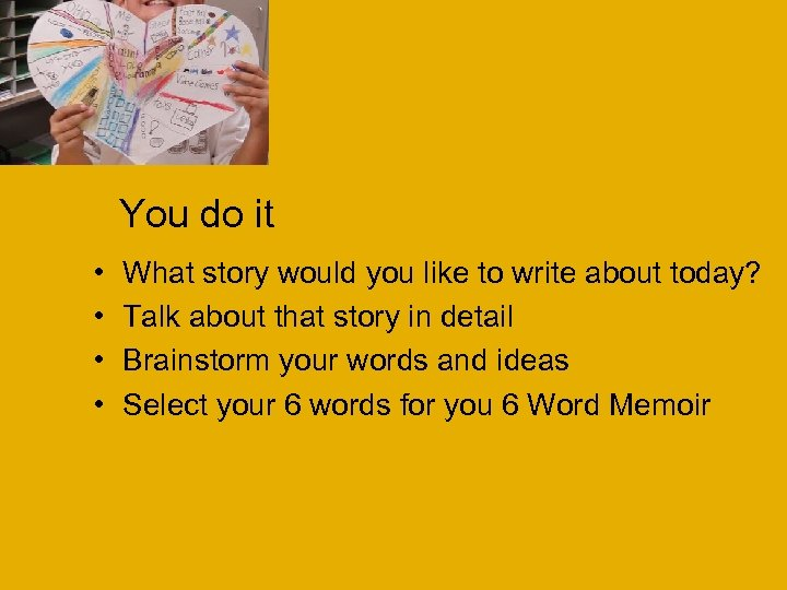 You do it • • What story would you like to write about today?