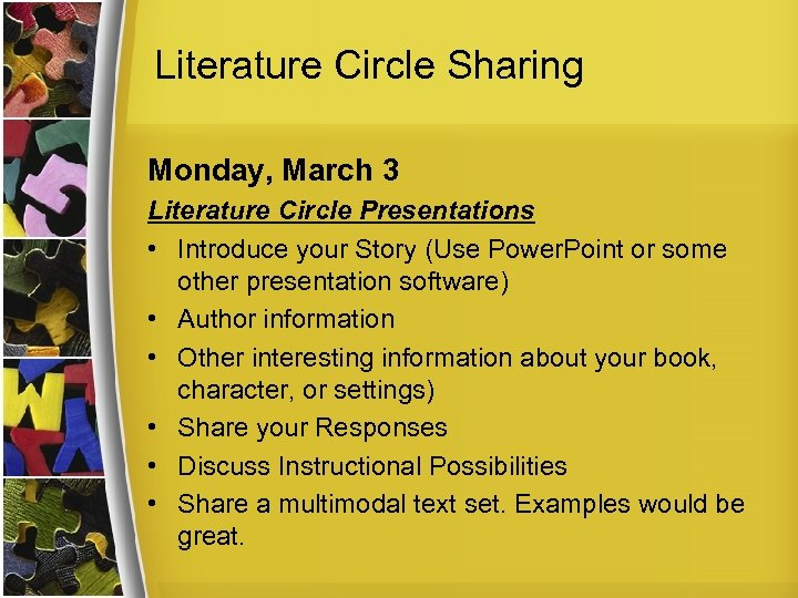 Literature Circle Sharing Monday, March 3 Literature Circle Presentations • Introduce your Story (Use