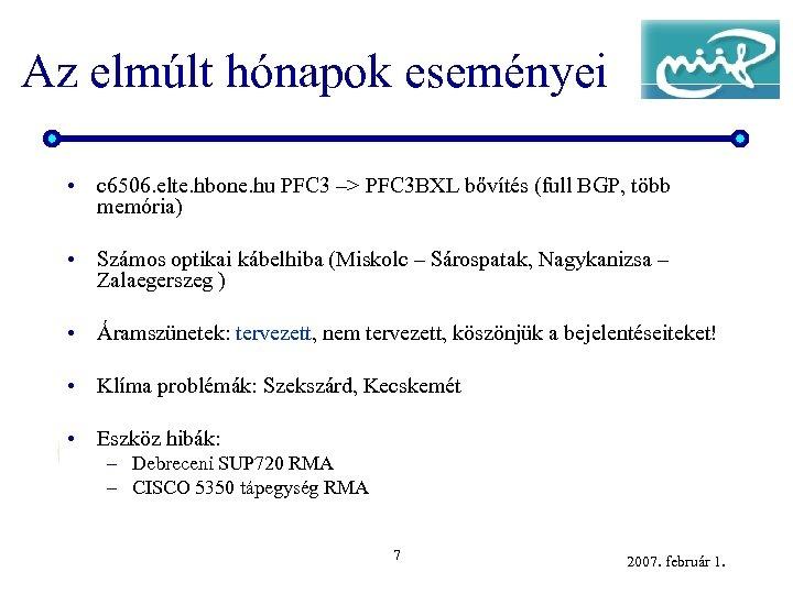 Az elmúlt hónapok eseményei • c 6506. elte. hbone. hu PFC 3 –> PFC