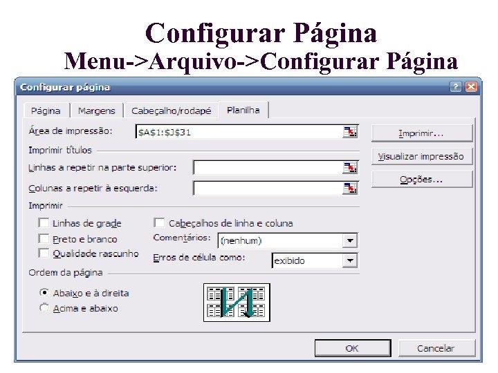 Configurar Página Menu->Arquivo->Configurar Página