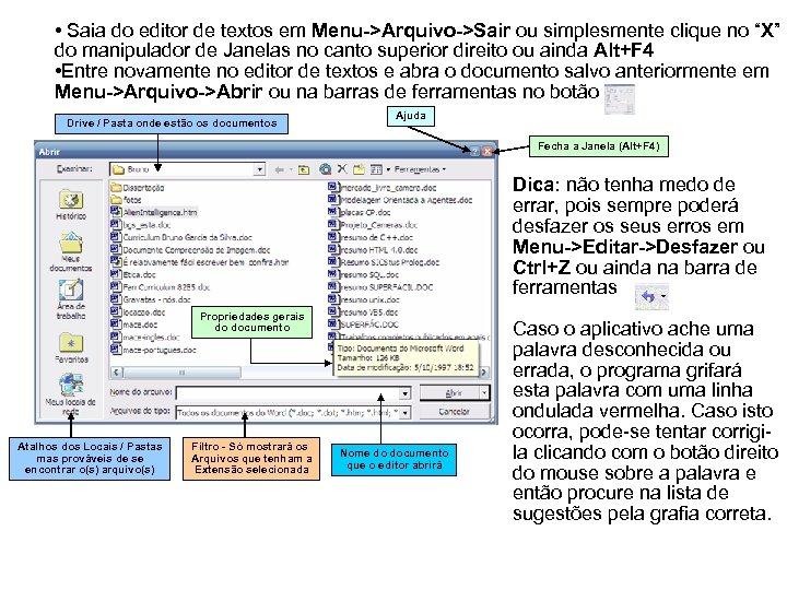 """• Saia do editor de textos em Menu->Arquivo->Sair ou simplesmente clique no """"X"""""""