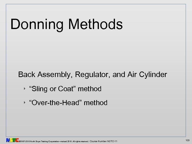 """Donning Methods Back Assembly, Regulator, and Air Cylinder ‣ """"Sling or Coat"""" method ‣"""