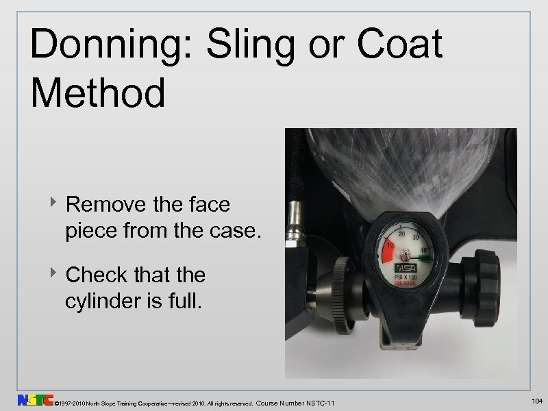 Donning: Sling or Coat Method ‣ Remove the face piece from the case. ‣