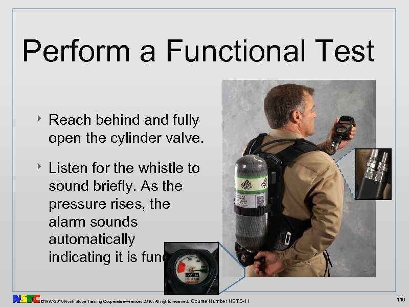 Perform a Functional Test ‣ Reach behind and fully open the cylinder valve. ‣