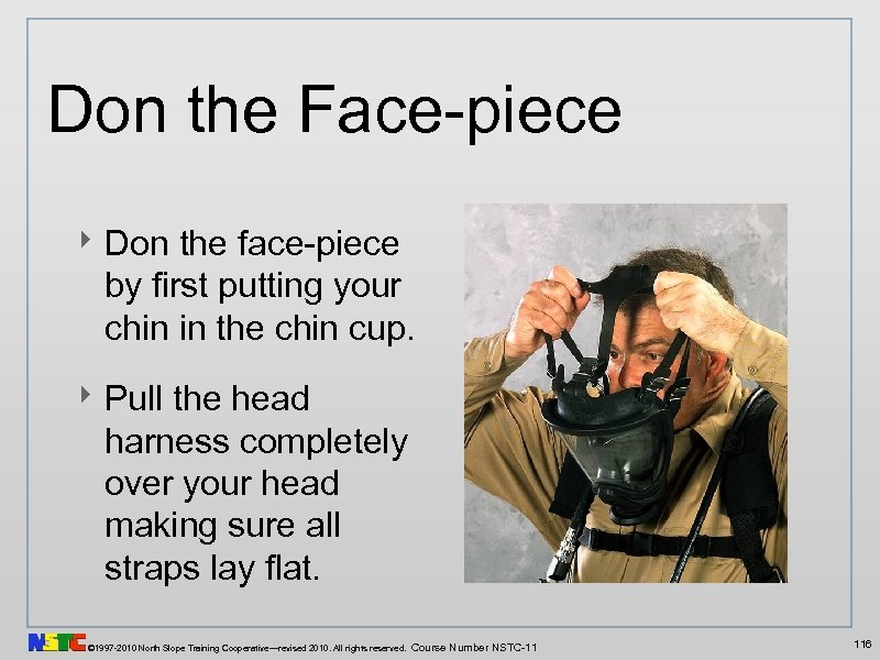 Don the Face-piece ‣ Don the face-piece by first putting your chin in the