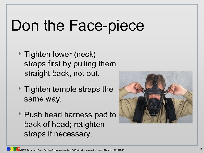 Don the Face-piece ‣ Tighten lower (neck) straps first by pulling them straight back,