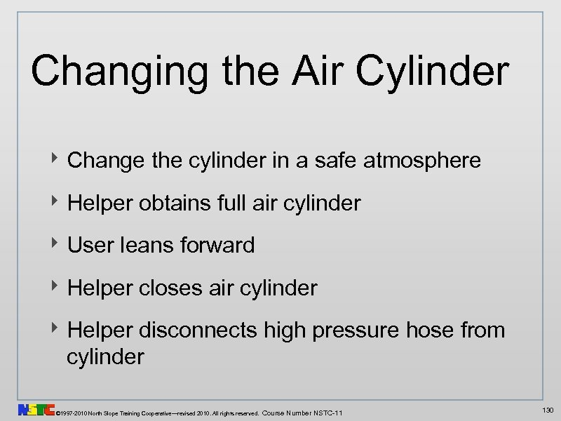 Changing the Air Cylinder ‣ Change the cylinder in a safe atmosphere ‣ Helper