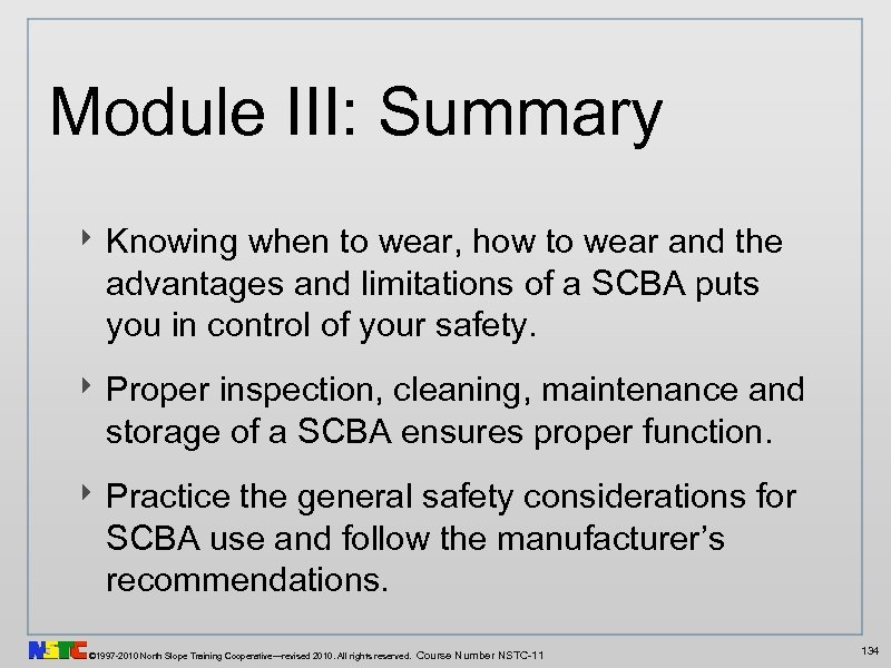 Module III: Summary ‣ Knowing when to wear, how to wear and the advantages