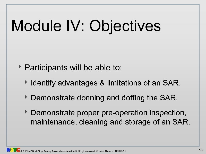 Module IV: Objectives ‣ Participants will be able to: ‣ Identify advantages & limitations