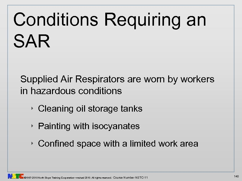 Conditions Requiring an SAR Supplied Air Respirators are worn by workers in hazardous conditions