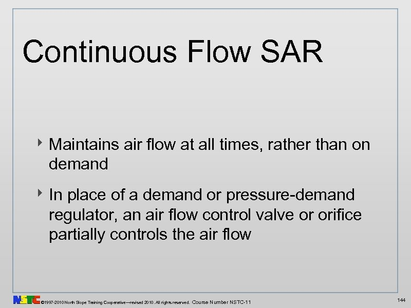 Continuous Flow SAR ‣ Maintains air flow at all times, rather than on demand